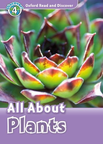 All About Plants: Level 4: 750-Word Vocabulary All About Plants