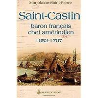 Saint-Castin: baron français, chef amérindien: Amérindien 1652-1707