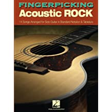 Fingerpicking Acoustic Rock Songbook: 14 Songs Arranged for Solo Guitar in Standard Notation & Tab