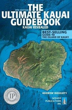 The Ultimate Kauai Guidebook : Kauai Revealed (Paperback - Revised Ed.)--by Andrew Doughty [2014 Edition]