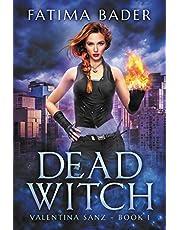 Dead Witch: An Urban Fantasy (Valentina Sanz Book 1)