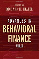 Advances in Behavioral Finance, Volume II (The Roundtable Series in Behavioral Economics) Paperback