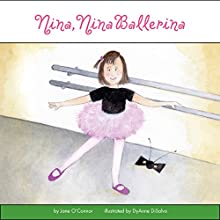 Nina, Nina Ballerina Audiobook by Jane O'Connor Narrated by Lauren Davis