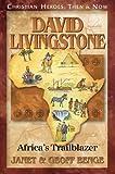 Christian Heroes - Then and Now - David Livingstone, Janet Hazel Benge and Geoff Benge, 1576581535
