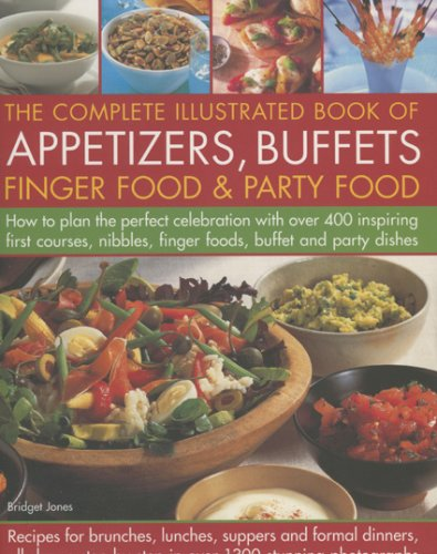 The complete illustrated book of appetizers buffets finger food the complete illustrated book of appetizers buffets finger food and party food amazon bridget jones 9780754816881 books forumfinder Choice Image
