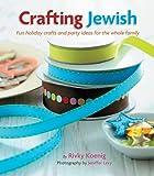 Crafting Jewish, Rivky Koenig, 1422608174