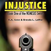 Injustice | K. A. Kron, Brenda L. Leffler