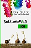 SOULONOMiCS 101: A DIY Guide for Soul Improvement
