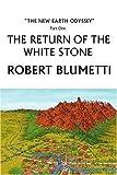 The Return of the White Stone, Robert Blumetti, 0595267068