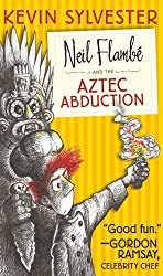 Neil Flambé and the Aztec Abduction (The Neil Flambe Capers)