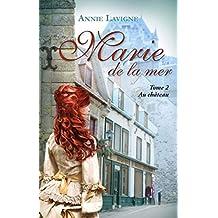 Marie de la mer, tome 2 : Au château (French Edition)
