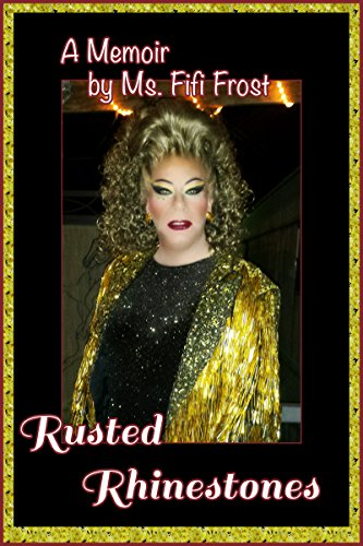 Rusted Rhinestones: A Memoir by Ms. Fifi Frost - Therapy Rhinestone