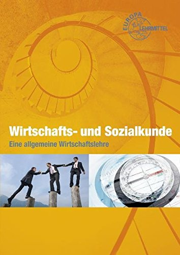 Wirtschafts- und Sozialkunde: Eine allgemeine Wirtschaftslehre