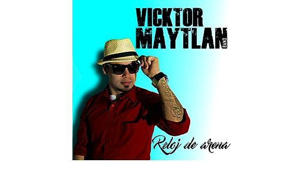 Reloj de Arena [Explicit] by Vícktor Maytlan on Amazon Music - Amazon.com