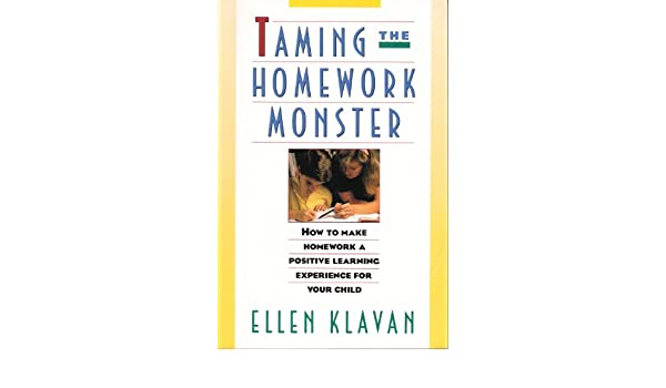 Taming Homework Monster >> Taming The Homework Monster How To Stop Fighting With Your Kids