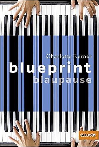 Blueprint blaupause german edition charlotte kerner blueprint blaupause german edition charlotte kerner 9783407741028 amazon books malvernweather Gallery