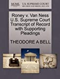 Roney V. Van Ness U. S. Supreme Court Transcript of Record with Supporting Pleadings, Theodore A. Bell, 1270107038