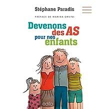 Devenons des AS pour nos enfants (French Edition)