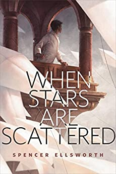 When Stars Are Scattered: A Tor.com Original by [Ellsworth, Spencer]