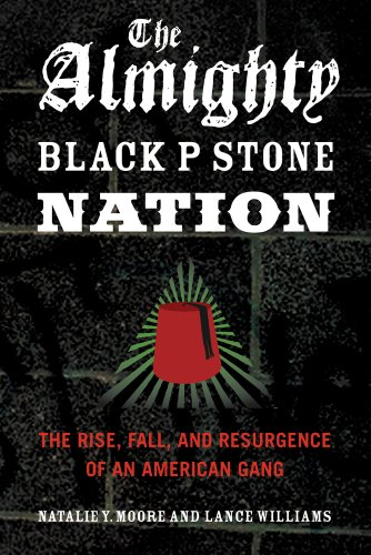 : The Almighty Black P Stone Nation: The Rise, Fall, and Resurgence of an American Gang