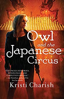 Owl and the Japanese Circus (The Owl Series Book 1) by [Charish, Kristi]