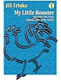 My Little Rooster and Other Folk Songs, Singing Games & Play Parties