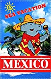 Mexico: Travel. An Overview of the Best Places to Visit in Mexico (Acapulco, Cancun, Mazatlan, Playa Del Carmen & more). Beach Holiday in Yucatan and California.