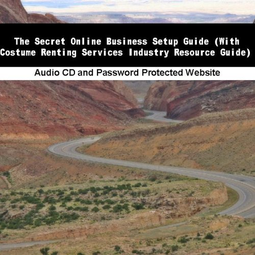 The Secret Online Business Setup Guide (With Costume Renting Services Industry Resource Guide)