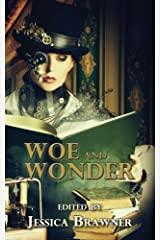 Woe and Wonder: 2016 Story of the Month Club Anthology Paperback