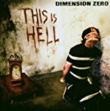 This Is Hell by Dimension Zero (2006-03-31)