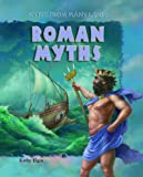 Roman Myths, Kathy Elgin, 1607542315