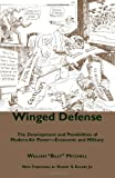 img - for Winged Defense: The Development and Possibilities of Modern Air Power--Economic and Military (Alabama Fire Ant) book / textbook / text book