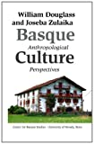 Basque Culture, William A. Douglass and Joseba Zulaika, 1877802646