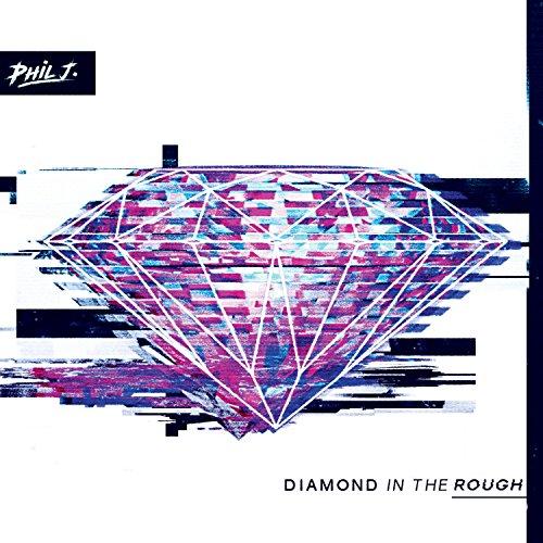 Phil J. - Diamond in the Rough (2018)