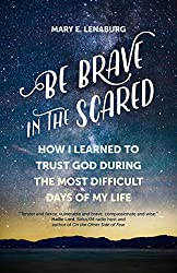 As a parent, do you struggle with trusting God's will for your life and for those you love? Are you tired and afraid?In Be Brave in the Scared, Catholic writer Mary Lenaburg shares how the overwhelming demands of caring for her severely disabled daug...