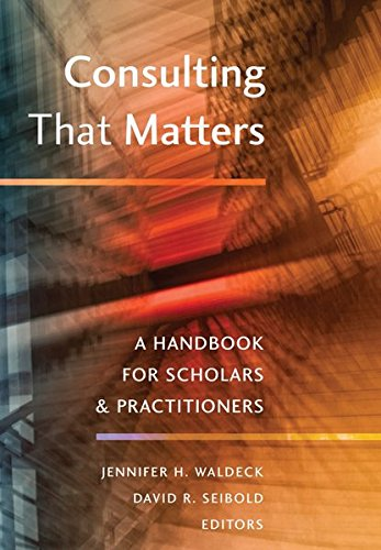 Consulting That Matters: A Handbook for Scholars and Practitioners by Peter Lang Inc., International Academic Publishers