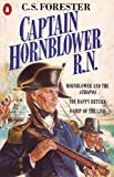 Captain Hornblower R. N.: Hornblower and the Atropos / Happy Return / A Ship of the Line by  C. S. Forester in stock, buy online here