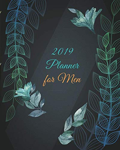 2019 Planner for Men: Calendar Schedule Organizer and Journal Notebook with Black Cover (January 2019 through December 2019)