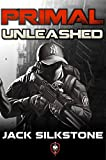 PRIMAL Unleashed (A PRIMAL Action Thriller Book 2) (The PRIMAL Series)