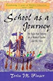 School as a Journey: The Eight-Year Odyssey of a Waldorf Teacher and His Class