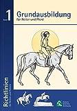Richtlinien für Reiten und Fahren 1. Grundausbildung für Reiter und Pferd