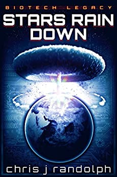 Stars Rain Down (Biotech Legacy Book 1) by [Randolph, Chris J.]