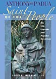 Anthony of Padua: Saint of the People: His