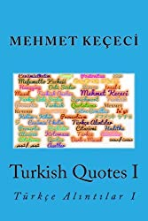 Turkish Quotes I: Türkçe Alintilar I (Series of Proverbs From the Past) (Volume 1) (Turkish Edition)
