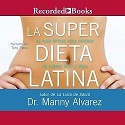 La Super Dieta Latina [The Hot Latin Diet]