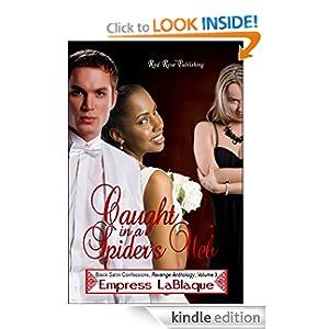 Caught in a Spider's Web (Black Satin Confessions, Revenge Anthology) Empress LaBlaque