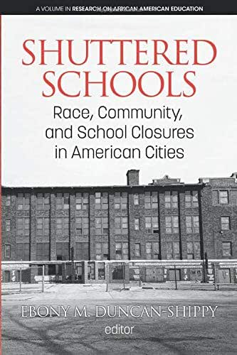 Shuttered Schools: Race, Community, and School Closures in American Cities (Research on African American Education)