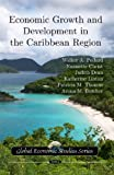 Economic Growth and Development in the Caribbean Region, Walker A. Pollard and Nannette Christ, 1607410303