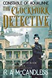 The Clockwork Detective (Constable of Aqualinne Book 1)