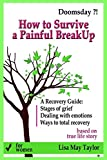 How to Survive a Painful Breakup  - A Recovery Guide for Women: Stages of grief, Dealing with emotions, Ways to total recovery